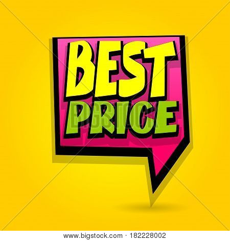 Best price sale advertising web label badge. Comic text bubble. Vector illustration shops discount. Special offer tag colored paper banner for print. Summer Spring Winter sticker rates.