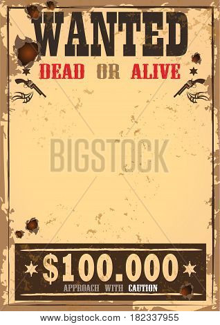 Wanted sign on old paper, wild west or western aged banner, sheriff or cowboy reward parchment with guns, revolvers or pistol and hat. American blank torn poster with holes from gunshot. Bounty theme
