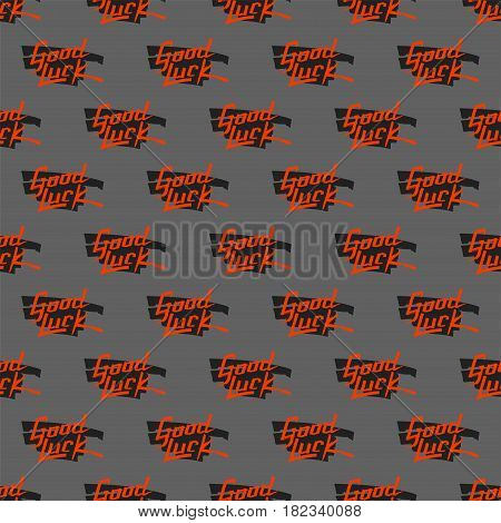 Good luck seamless pattern farewell vector lettering with lucky phrase background greeting typography. Vintage word decorative symbol inscription expression banner.