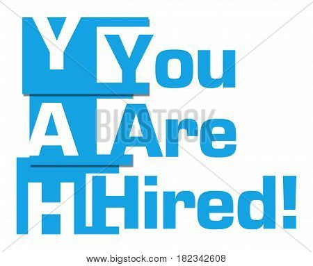 You are hired text written over blue background.