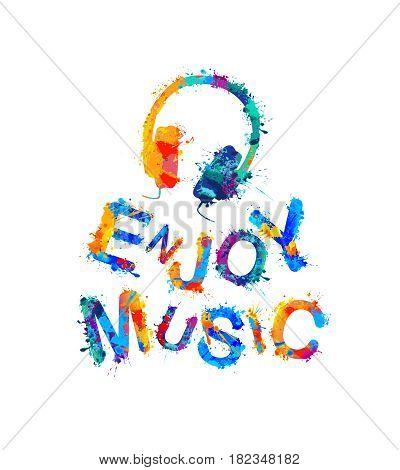 Enjoy music. Vector watercolor splash paint inscription and headphones