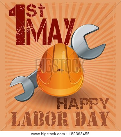 International Labor Day. 1st May. Retro poster with hard hat and wrench on vintage grunge background. International Workers Day. May Day. Vector illustration