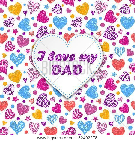 I love dad. Vector illustration of father's day card