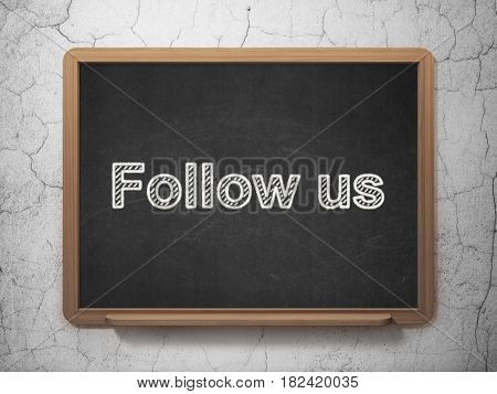 Social network concept: text Follow us on Black chalkboard on grunge wall background, 3D rendering