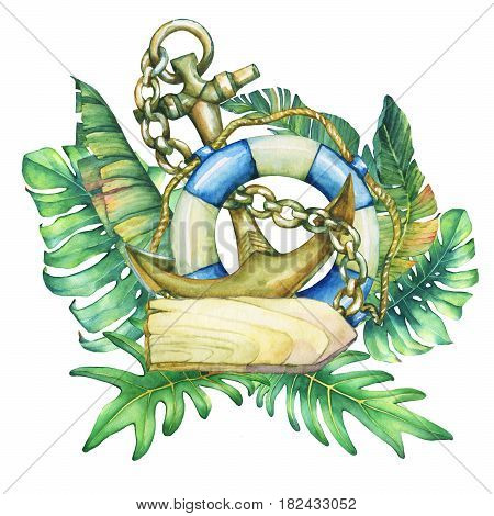 Composition with ship lifebuoy, anchor, nameplate and tropical plants. Hand drawn watercolor painting on white background.