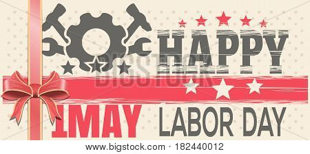 Happy Labor Day. 1 May. Retro background for 1 May. Vector vintage template flyer for International Workers Day