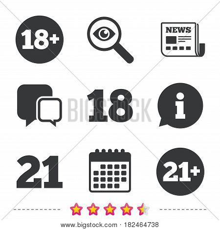 Adult content icons. Eighteen and twenty-one plus years sign symbols. Newspaper, information and calendar icons. Investigate magnifier, chat symbol. Vector