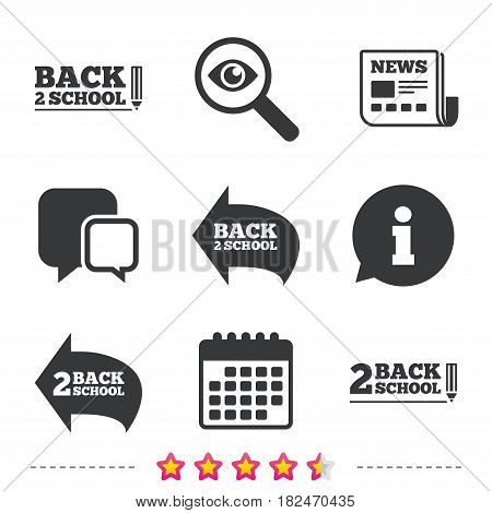 Back to school icons. Studies after the holidays signs. Pencil symbol. Newspaper, information and calendar icons. Investigate magnifier, chat symbol. Vector