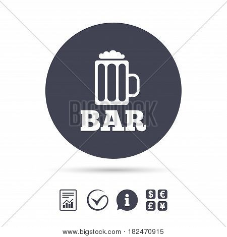 Bar or Pub sign icon. Glass of beer symbol. Alcohol drink symbol. Report document, information and check tick icons. Currency exchange. Vector