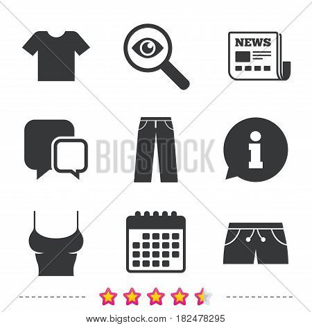 Clothes icons. T-shirt and pants with shorts signs. Swimming trunks symbol. Newspaper, information and calendar icons. Investigate magnifier, chat symbol. Vector