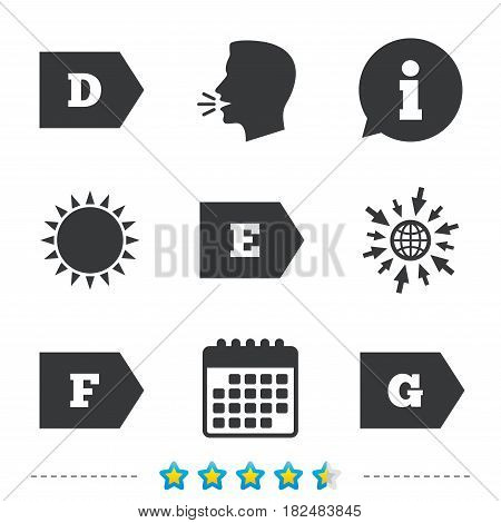 Energy efficiency class icons. Energy consumption sign symbols. Class D, E, F and G. Information, go to web and calendar icons. Sun and loud speak symbol. Vector