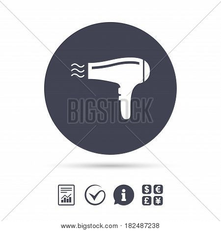 Hairdryer sign icon. Hair drying symbol. Blowing hot air. Turn on. Report document, information and check tick icons. Currency exchange. Vector