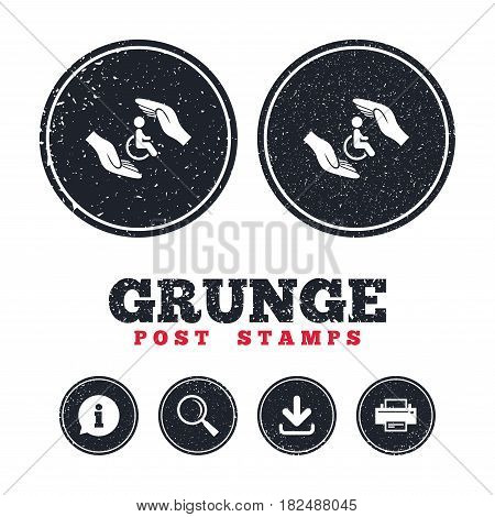 Grunge post stamps. Disabled human insurance sign icon. Hands protect wheelchair man symbol. Health insurance. Information, download and printer signs. Aged texture web buttons. Vector