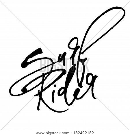 Surf Rider. Modern Calligraphy Hand Lettering for Silk Screen Print