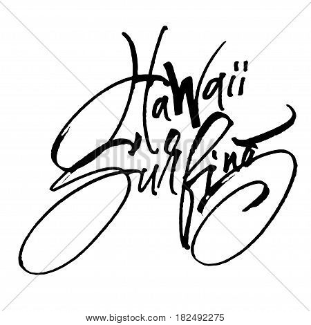 Hawaii Surfing. Modern Calligraphy Hand Lettering for Silk Screen Print