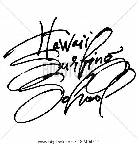 Hawaii Surfing School. Modern Calligraphy Hand Lettering for Silk Screen Print
