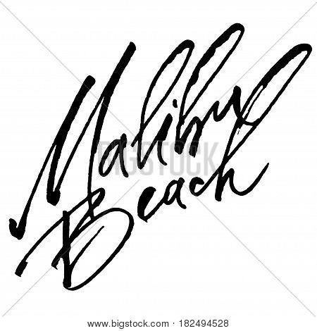 Malibu Beach. Modern Calligraphy Hand Lettering for Silk Screen Print