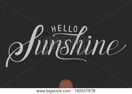 Hand drawn lettering Hello Sunshine. Elegant modern handwritten calligraphy. Vector Ink illustration. Typography poster on dark background. For cards, invitations, prints etc.