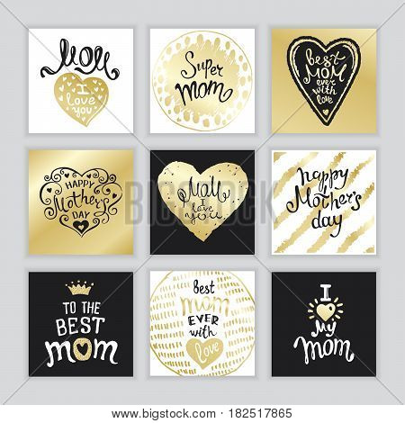 Happy Mothers Day. A Set of templates with hand-drawn Lettering. Ink and gold. Artistic design for a greeting cards invitations posters banners.