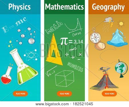 Basic math. Physics subject. Geography science. School subjects. Education and science banners set.