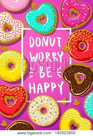 Donuts with Donut worry be happy note. Flat design, vector illustration