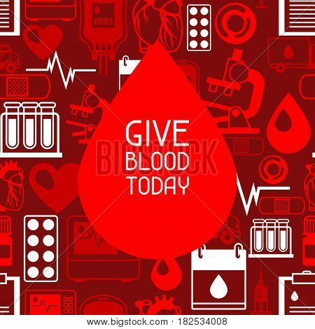 Give blood today. Background with blood donation items. Medical and health care objects.