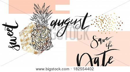 Hand drawn abstract unusual elegant template card in pastel color with gold glitter, pineapple and handwritten lettering Sweet august for Save the Day.Design for wedding, marriage, bridal, party, birthday