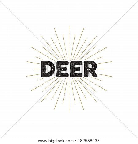 Deer typography insignia. Text and sunbursts. Isolated on white background. Silhouette retro typographic design. Stock vector illustration.