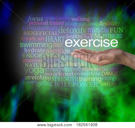 You Need Exercise word cloud - male hand palm facing up with the word EXERCISE floating above surrounded by a relevant word cloud on a modern vibrant green and black masculine background