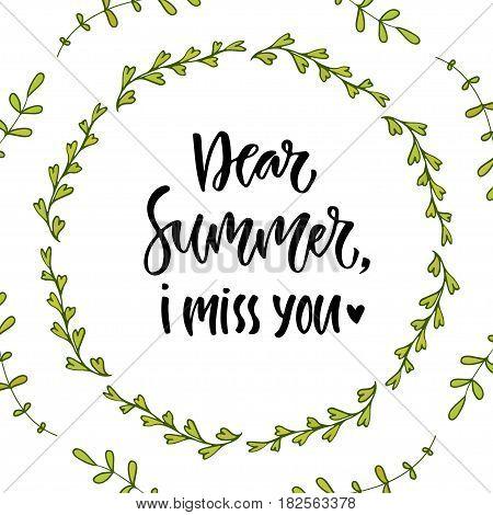 Dear summer I miss you Hand lettering calligraphy. Inspirational phrase. Vector illustration for print design.