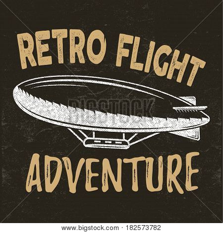 vintage fly print design. Retro flight concept. Airship tee. Dirigible Travel label, logotype with lettering elements. Typography emblem. Adventure background, stamp for web design or print.