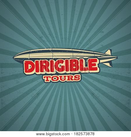 Vintage airship poster design. Retro Dirigible 50s poster. Airplane Label design. Old sketching aeroplane style. Use as fly logo, label, patch, banner in web design or tee design t-shirt print