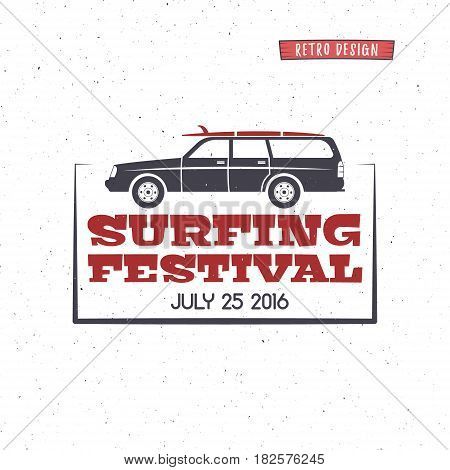 Surfing festival label. Vintage surfing badge and design elements. Retro surf car and typography elements with surfboard. Hipster beach insignia. For web, app, tee design, t-shirt print. Summer logo.