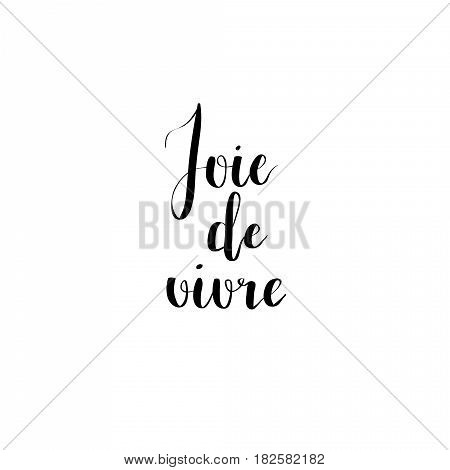 Joie de vivre vector calligraphy French catch phrase