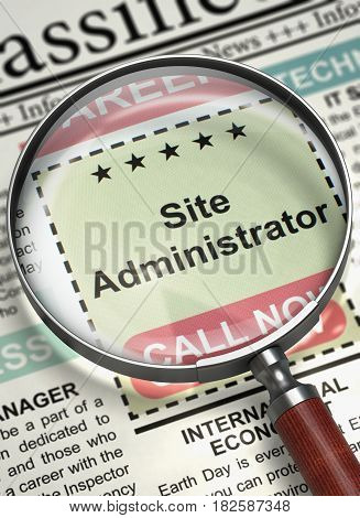Site Administrator - Searching Job in Newspaper. Illustration of Classified Advertisement of Hiring of Site Administrator in Newspaper with Magnifying Glass. Job Seeking Concept. Blurred Image. 3D.