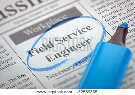 Newspaper with Vacancy Field Service Engineer. Blurred Image with Selective focus. Concept of Recruitment. 3D Illustration.