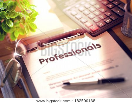 Professionals on Clipboard. Wooden Office Desk with a Lot of Business and Office Supplies on It. 3d Rendering. Blurred Toned Illustration.