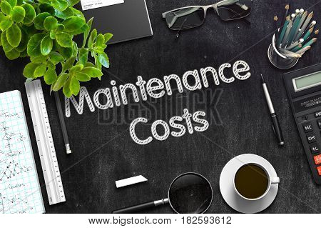 Maintenance Costs Concept on Black Chalkboard. 3d Rendering. Toned Image.