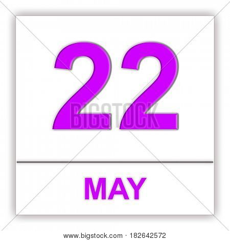 May 22. Day on the calendar. 3D illustration
