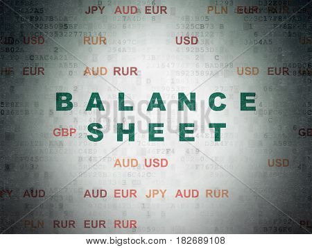 Money concept: Painted green text Balance Sheet on Digital Data Paper background with Currency