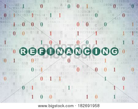 Finance concept: Painted green text Refinancing on Digital Data Paper background with Binary Code