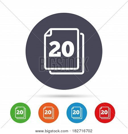 In pack 20 sheets sign icon. 20 papers symbol. Round colourful buttons with flat icons. Vector