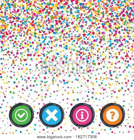 Web buttons on background of confetti. Information icons. Delete and question FAQ mark signs. Approved check mark symbol. Bright stylish design. Vector