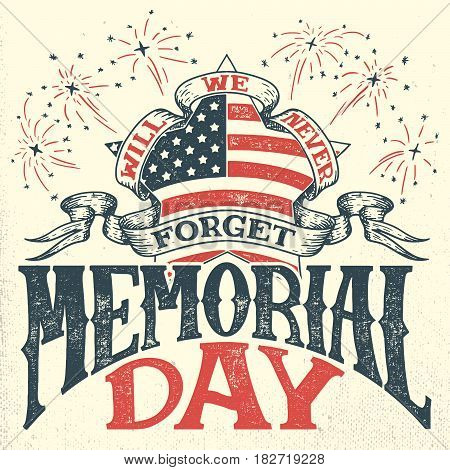 Memorial Day we will never forget. Greeting card. Hand-lettering party invitation. Vintage typography illustration with star and salute