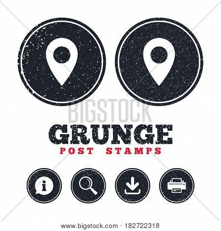Grunge post stamps. Map pointer icon. GPS location symbol. Information, download and printer signs. Aged texture web buttons. Vector