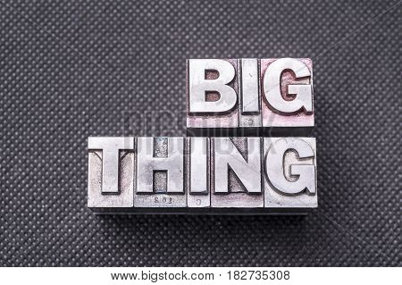Big Thing Bm