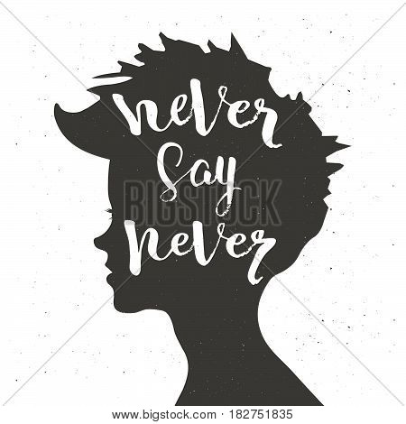 Never say never. Handdrawn lettering of a phrase Never say never. Inspirational quote.