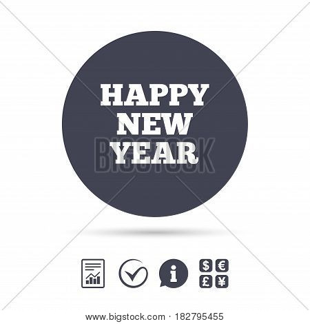 Happy new year text sign icon. Christmas symbol. Report document, information and check tick icons. Currency exchange. Vector