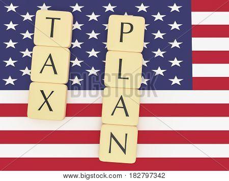 USA Politics News Concept: Letter Tiles Tax Plan On US Flag 3d illustration