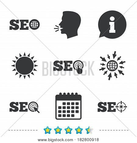 SEO icons. Search Engine Optimization symbols. World globe and mouse or hand cursor pointer signs. Information, go to web and calendar icons. Sun and loud speak symbol. Vector